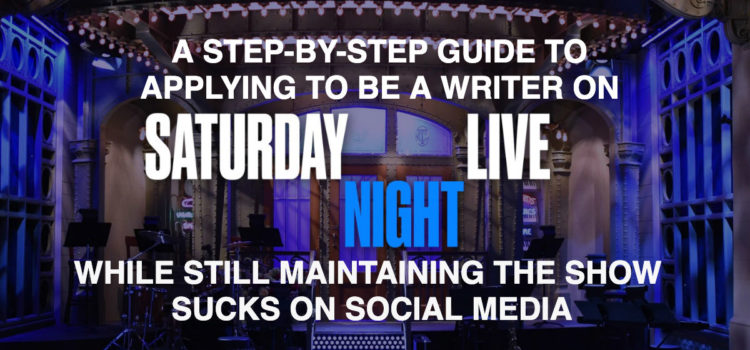 How To Apply To Be A Writer On SNL While Still Maintaining The Show Sucks On Social Media