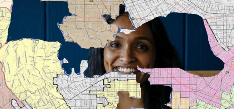 Why I'd Vote For Nithya Raman But Can't Because District 4 Is A Gerrymandered Mess